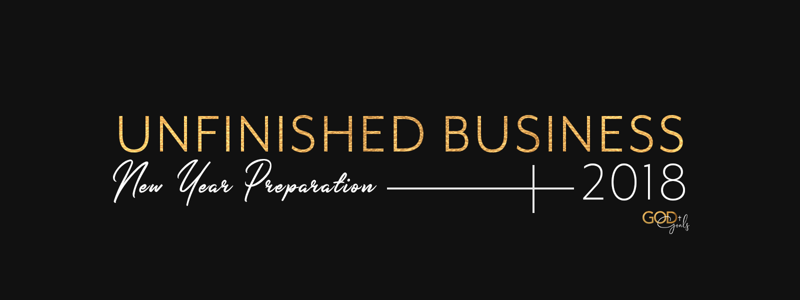 Unfinished Business: Preparing for a Faith-Filled New Year